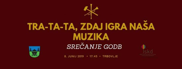 8. junij – Srečanje godb »Tratata zdaj igra naša muzika 2019«