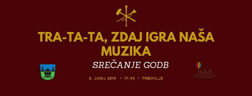 8. junij - Srečanje godb »Tratata zdaj igra naša muzika 2019«